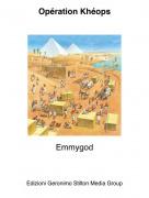 Emmygod - Opération Khéops