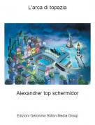 Alexandrer top schermidor - L'arca di topazia