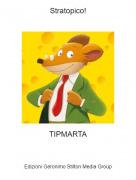 TIPMARTA - Stratopico!