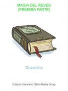 Quesolina - MAGIA DEL REVES(PRIMERA PARTE)