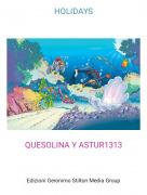 QUESOLINA Y ASTUR1313 - HOLIDAYS
