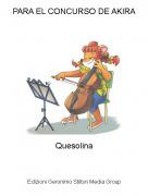 Quesolina - PARA EL CONCURSO DE AKIRA