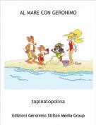 topinatopolina - AL MARE CON GERONIMO