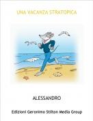 ALESSANDRO - UNA VACANZA STRATOPICA