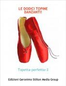 Topetta-perfetta<3 - LE DODICI TOPINE DANZANTI!