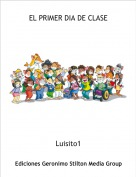 Luisito1 - EL PRIMER DIA DE CLASE