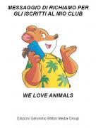 WE LOVE ANIMALS - MESSAGGIO DI RICHIAMO PER GLI ISCRITTI AL MIO CLUB