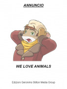 WE LOVE ANIMALS - ANNUNCIO