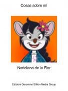 Noridiana de la Flor - Cosas sobre mí