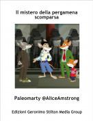 Paleomarty @AliceAmstrong - Il mistero della pergamena scomparsa