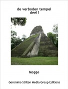 Mopje - de verboden tempel deel1