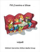 volpe8 - Fifi,Cremino e Ulisse