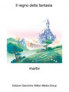 martiv - Il regno della fantasia