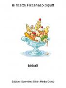 birba5 - le ricette Ficcanaso Squitt