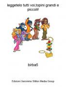 birba5 - leggetelo tutti voi,topini grandi e piccoli!