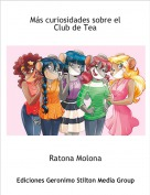 Ratona Molona - Más curiosidades sobre el Club de Tea