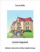 Leosorcioguasto - La scuola