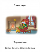 Topo Andrea - 5 anni dopo
