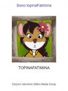 TOPINAFATIMINA - Sono topinaFatimina
