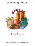 TopinaFatimina - un Natale un po' strano...