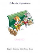 Giady2001 - l'infanzia di geronimo