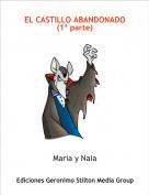 Maria y Naia - EL CASTILLO ABANDONADO(1ª parte)