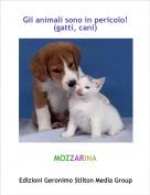 MOZZARINA - Gli animali sono in pericolo! (gatti, cani)