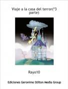 Rayo10 - Viaje a la casa del terror(º3 parte)