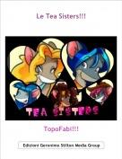TopoFabi!!! - Le Tea Sisters!!!