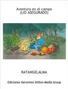 RATANGELALMA - Aventura en el campo(LIO ASEGURADO)