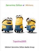 Topolina2005 - Geronimo Stilton e i Minions