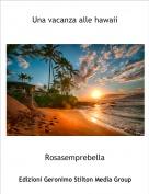 Rosasemprebella - Una vacanza alle hawaii(1)