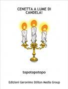 topotopotopo - CENETTA A LUME DI CANDELA!