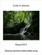 Raquel1813 - Cuida el planeta