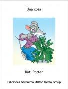 Rati Potter - Una cosa