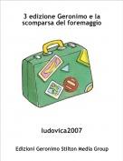 ludovica2007 - 3 edizione Geronimo e la scomparsa del foremaggio