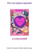 Lovebook2806 - Per una topina speciale