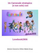 Lovebook2806 - Un Carnevale stratopico (e non solo) con
