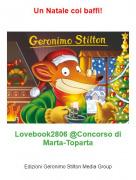 Lovebook2806 @Concorso di Marta-Toparta - Un Natale coi baffi!