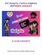 Lovebook2806 - Per Rubylla, l'amica migliore dell'intero universo