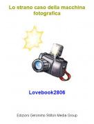 Lovebook2806 - Lo strano caso della macchina fotografica