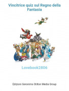 Lovebook2806 - Vincitrice quiz sul Regno della Fantasia