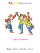 Lovebook2806 - Tutti i miei topo-amici