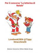 """Lovebook2806 @Tippy Stracchinetti - Per il concorso """"La letterina di Natale"""""""