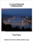 TopoTippo - 12 FILASTROCCHE FORMAGGIOSE