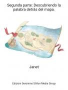 Janet - Segunda parte: Descubriendo la palabra detrás del mapa.