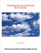 alex910 - Presentacion de el misterio de las nubes.