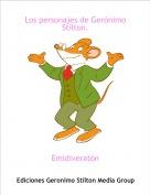 Emidiveratón - Los personajes de Gerónimo Stilton.