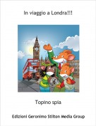 Topino spia - In viaggio a Londra!!!