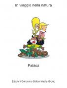 Pabloz - In viaggio nella natura